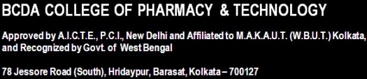 BCDA COLLEGE OF PHARMACY & TECHNOLOGY, Approved by A.I.C.T.E., P.C.I., New Delhi and Affiliated to M.A.K.A.U.T. (W.B.U.T.) Kolkata,
